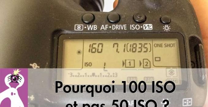 Pourquoi-100-ISO-et-pas-50-ISO--