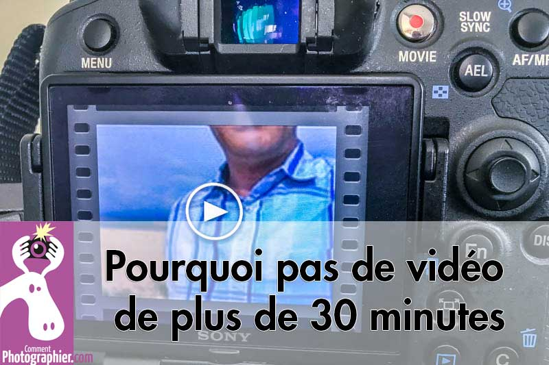 Pourquoi pas de vidéo de plus de 30 minutes