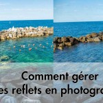 Comment gérer les reflets en photographie