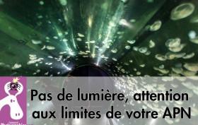 Pas de lumière, attention aux limites de votre APN