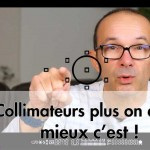 Les collimateurs photo plus on en a mieux c'est !