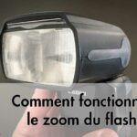 Comment fonctionne le zoom du flash ?
