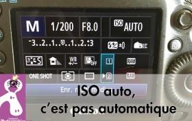ISO auto, c'est pas automatique