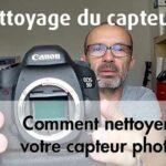 Comment nettoyer son capteur d'appareil photo