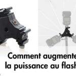 Voici comment augmenter la puissance du flash