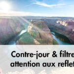 Filtre de protection et contre-jour attention aux flares