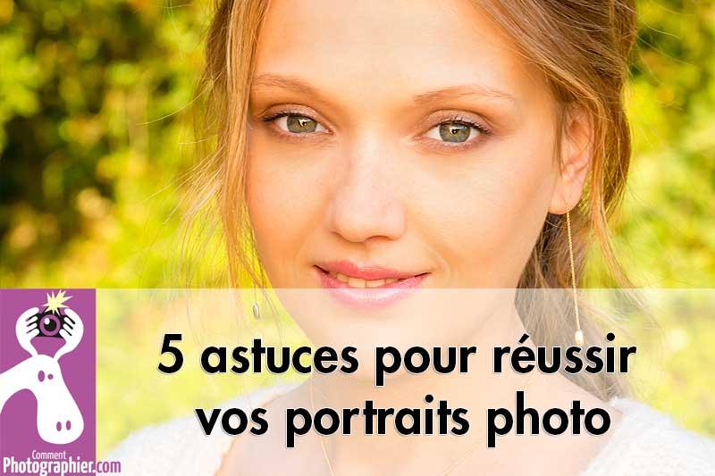 Cinq astuces pour réussir vos portraits photos
