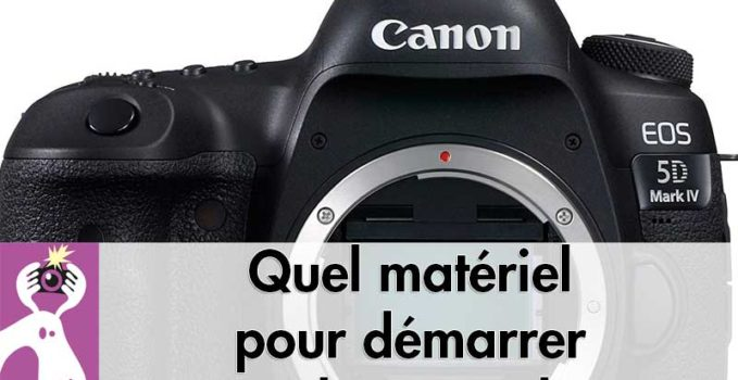 Quel matériel pour démarrer comme photographe pro ?