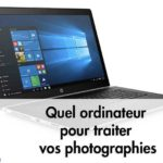 Quel ordinateur pour traiter vos photographies