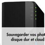 Sauvegarder vos photos, disque dur et cloud