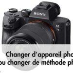 Changer d'appareil photo ou changer de regard sur ce qu'on fait