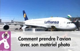 Comment prendre l'avion avec son matériel photo