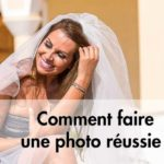 Comment faire une photo réussie ?