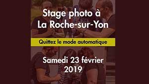Stage Photo La Roche-sur-Yon 23 février 2019