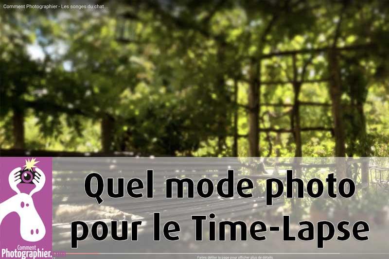 Quel mode photo pour le Time Lapse ?