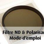 Filtre ND et filtre polarisant mode d'emploi