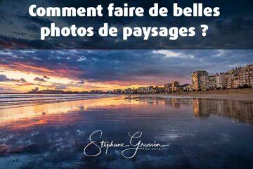 Comment faire de belles photos de paysages ?