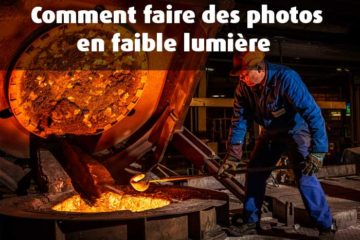 Comment faire de la photo quand on manque de lumière